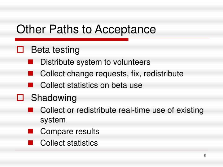 Other Paths to Acceptance