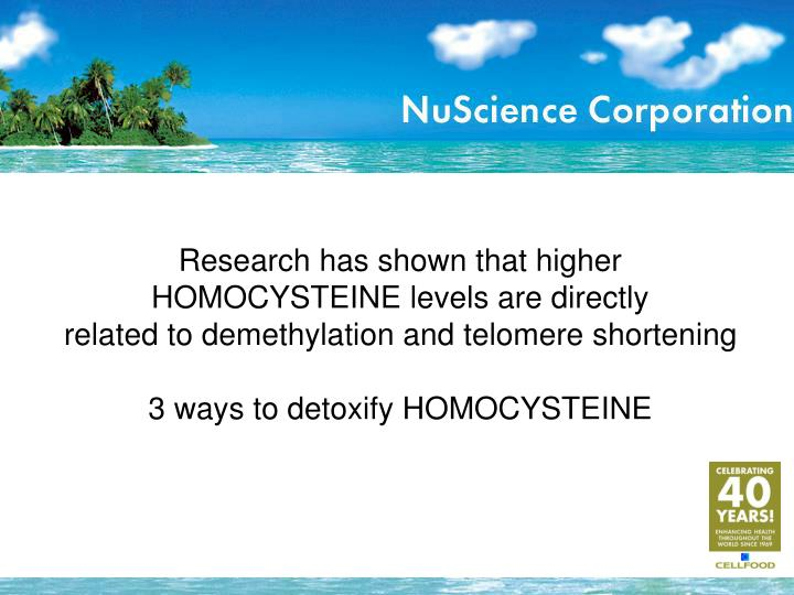 Research has shown that higher HOMOCYSTEINE levels are directly