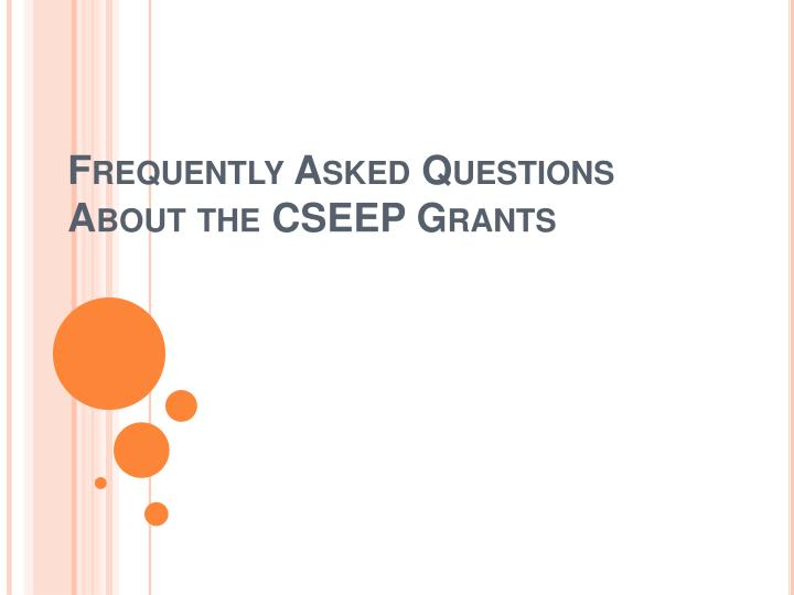 Frequently Asked Questions About the CSEEP Grants