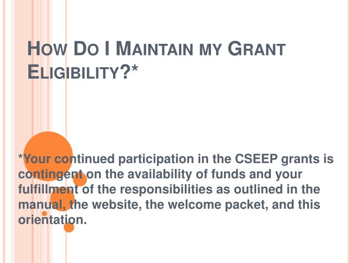 How Do I Maintain my Grant Eligibility?*