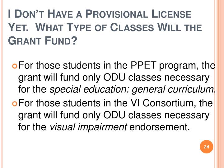 I Don't Have a Provisional License Yet.  What Type of Classes Will the Grant Fund?