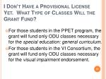 i don t have a provisional license yet what type of classes will the grant fund