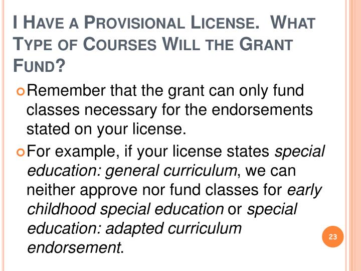 I Have a Provisional License.  What Type of Courses Will the Grant Fund?