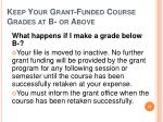 keep your grant funded course grades at b or above