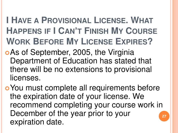I Have a Provisional License. What Happens if I Can't Finish My Course Work Before My License Expires?