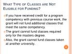 what type of classes are not eligible for funding