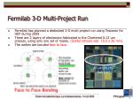 fermilab 3 d multi project run