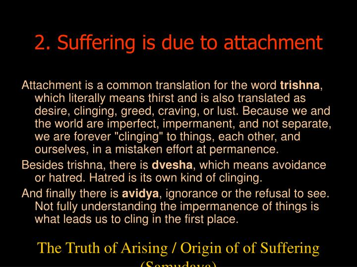 2. Suffering is due to attachment