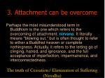 3 attachment can be overcome