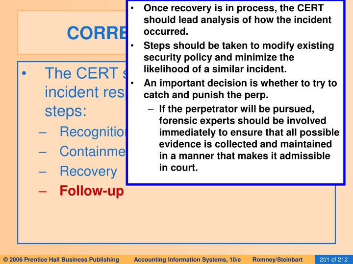 Once recovery is in process, the CERT should lead analysis of how the incident occurred.