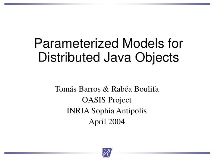 Parameterized Models for Distributed Java Objects