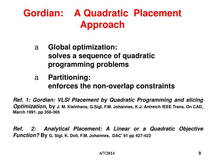 Gordian:    A Quadratic  Placement Approach