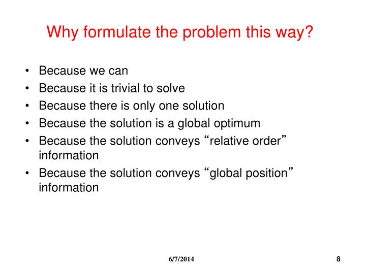 Why formulate the problem this way?