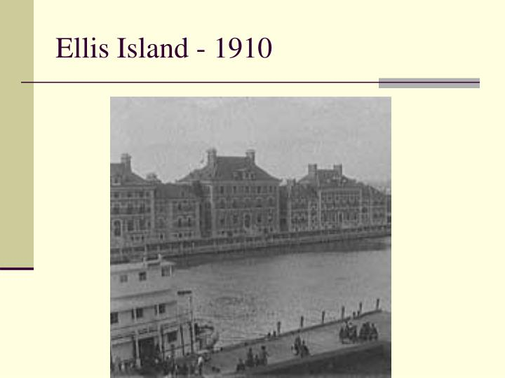 Ellis Island - 1910