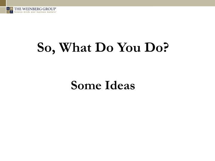 So, What Do You Do?