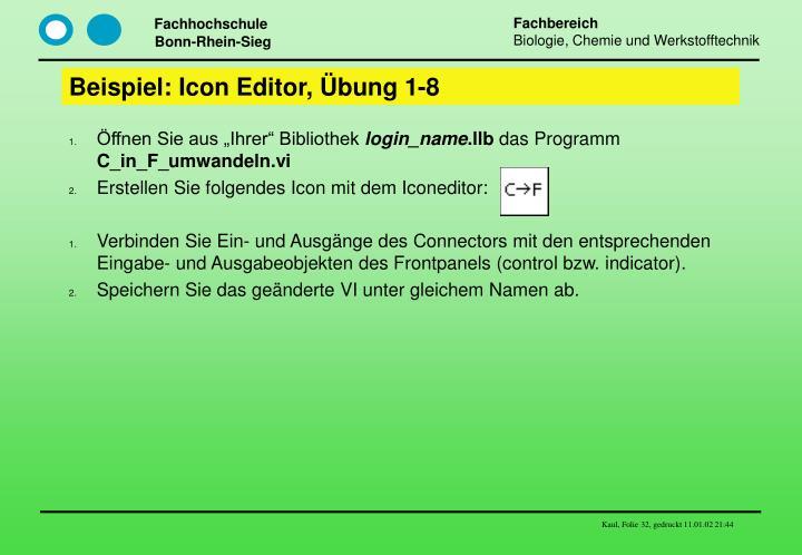 Beispiel: Icon Editor, Übung 1-8