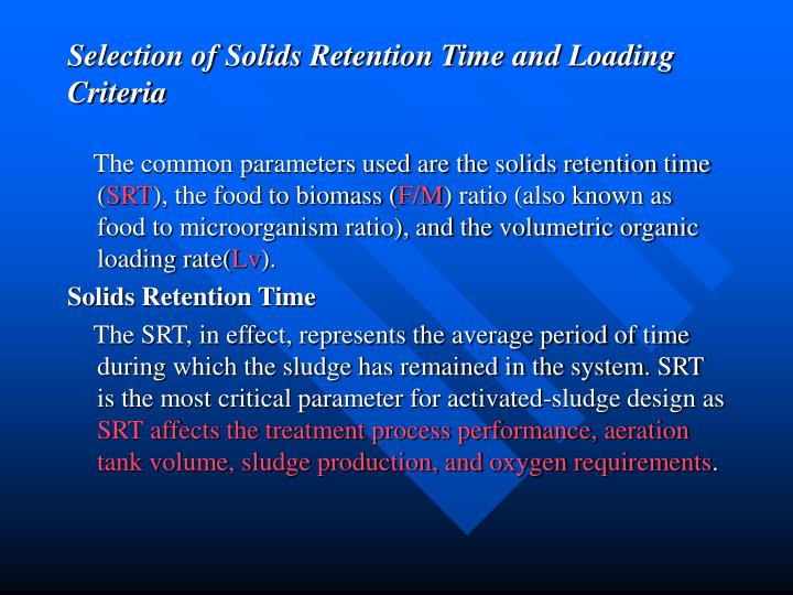 Selection of Solids Retention Time and Loading Criteria