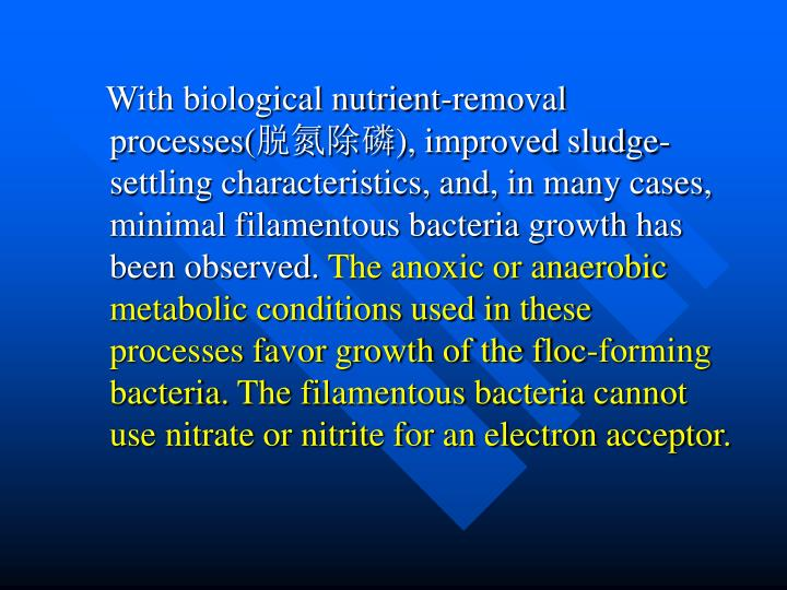 With biological nutrient-removal processes(