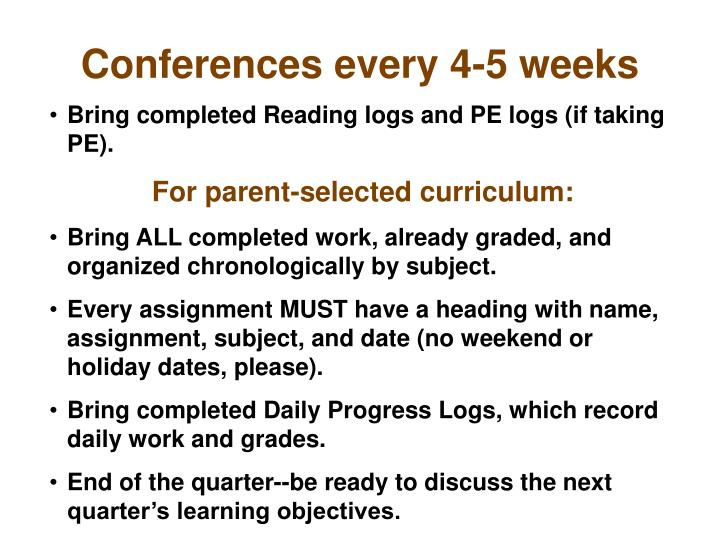 Conferences every 4-5 weeks