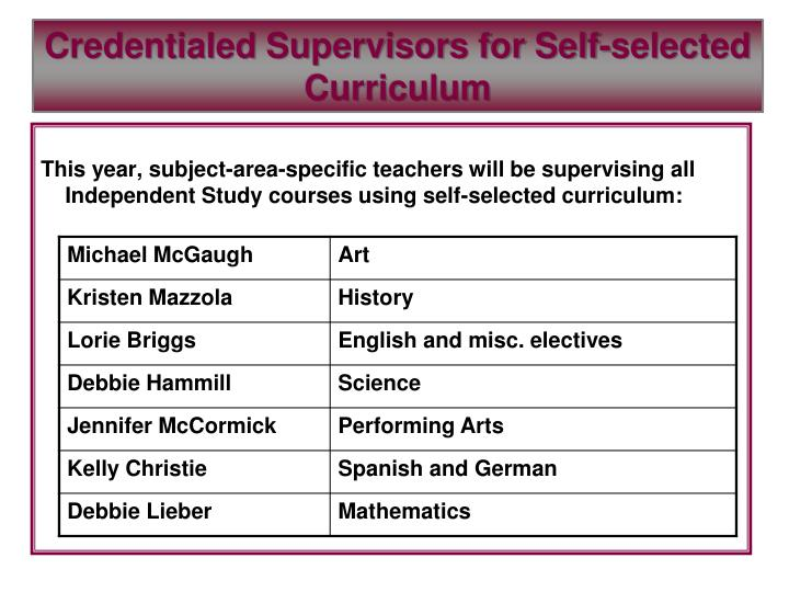 Credentialed Supervisors for Self-selected Curriculum