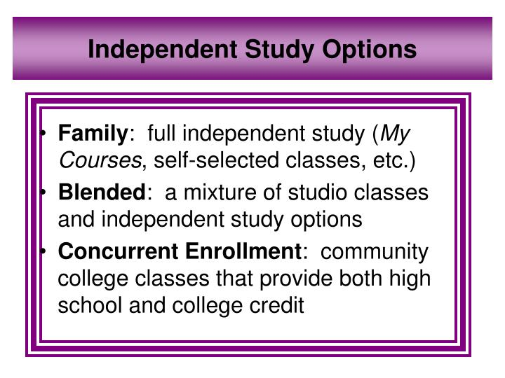 Independent Study Options