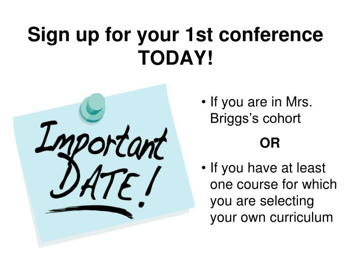 Sign up for your 1st conference TODAY!