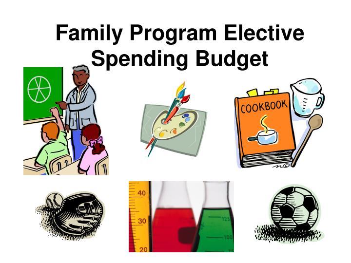 Family Program Elective Spending Budget
