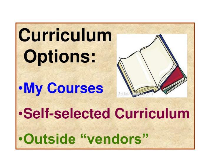 Curriculum   Options: