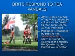 brits respond to tea vandals