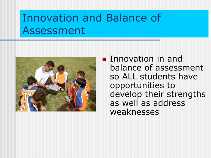 Innovation and Balance of Assessment