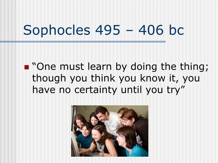 Sophocles 495 – 406 bc