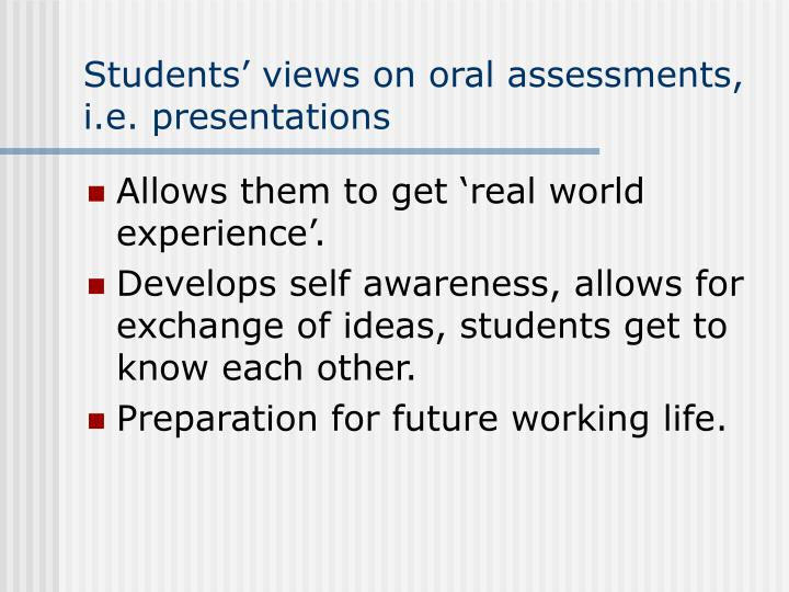Students' views on oral assessments, i.e. presentations