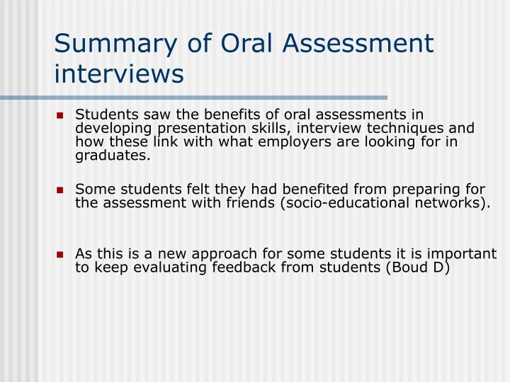 Summary of Oral Assessment interviews