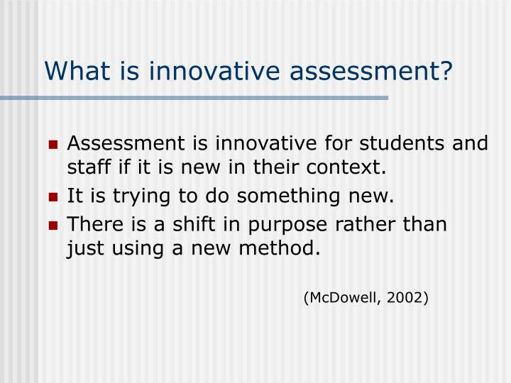 What is innovative assessment?