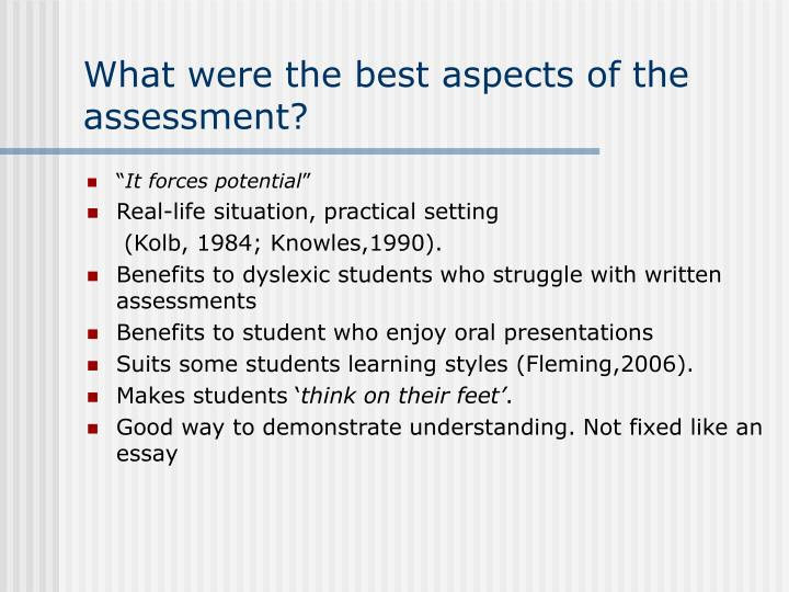 What were the best aspects of the assessment?