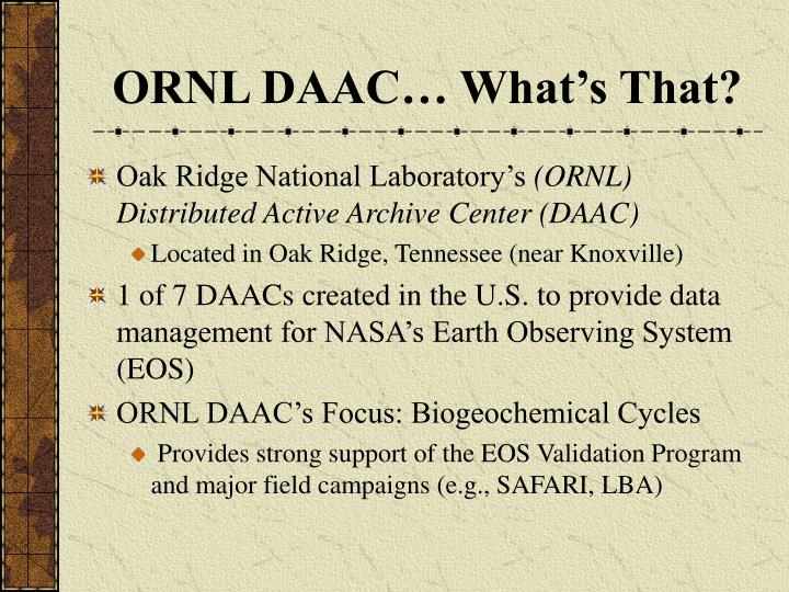 ORNL DAAC… What's That?
