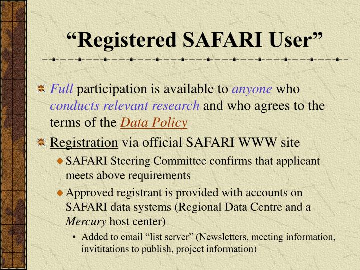 """Registered SAFARI User"""