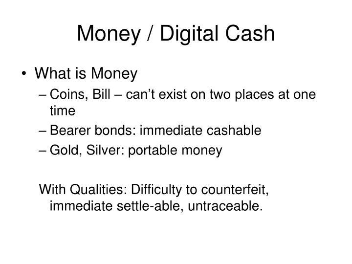 Money / Digital Cash