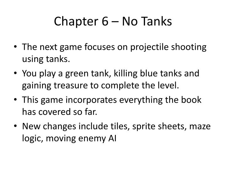 Chapter 6 – No Tanks