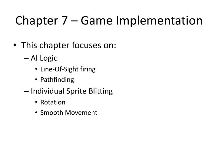 Chapter 7 – Game Implementation