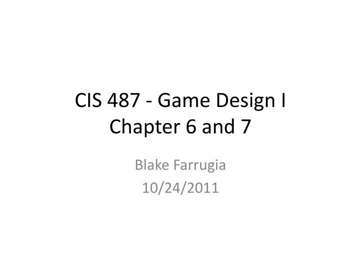 cis 487 game design i chapter 6 and 7