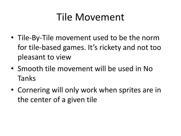 Tile Movement