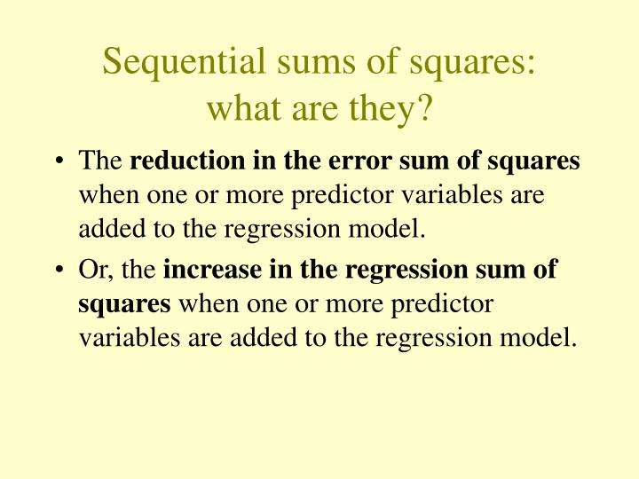 Sequential sums of squares what are they