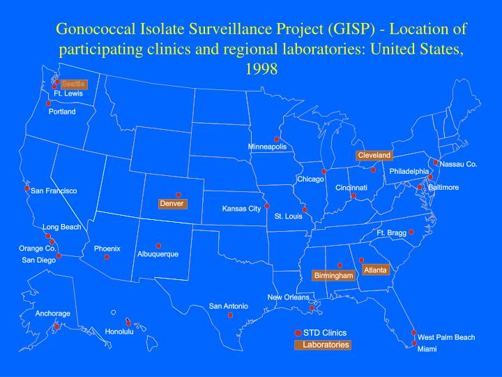 Gonococcal Isolate Surveillance Project (GISP) - Location of participating clinics and regional laboratories: United States, 1998