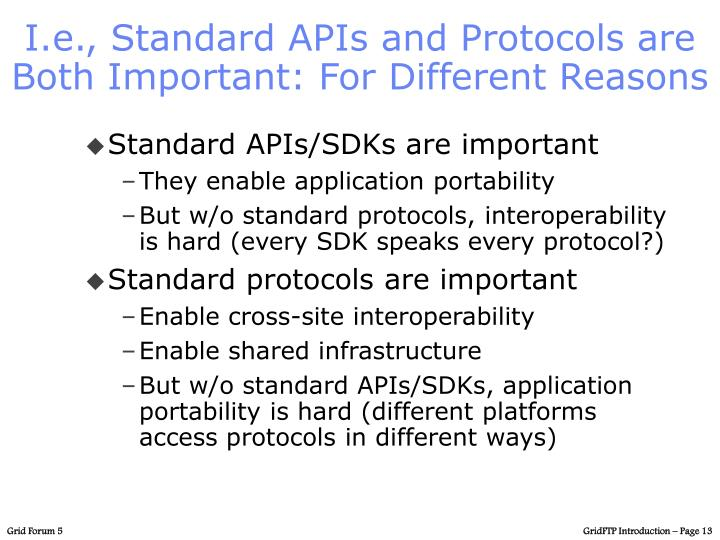 I.e., Standard APIs and Protocols are Both Important: For Different Reasons