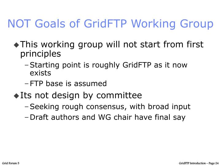 NOT Goals of GridFTP Working Group