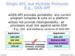 single api but multiple protocols e g gss api