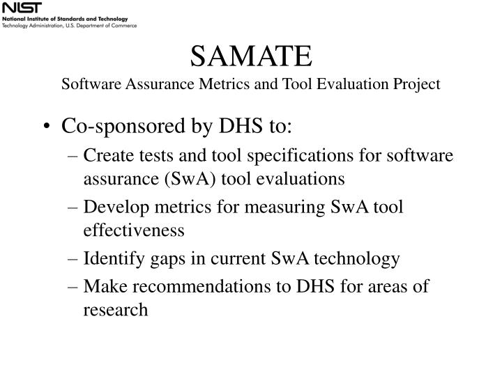 Samate software assurance metrics and tool evaluation project