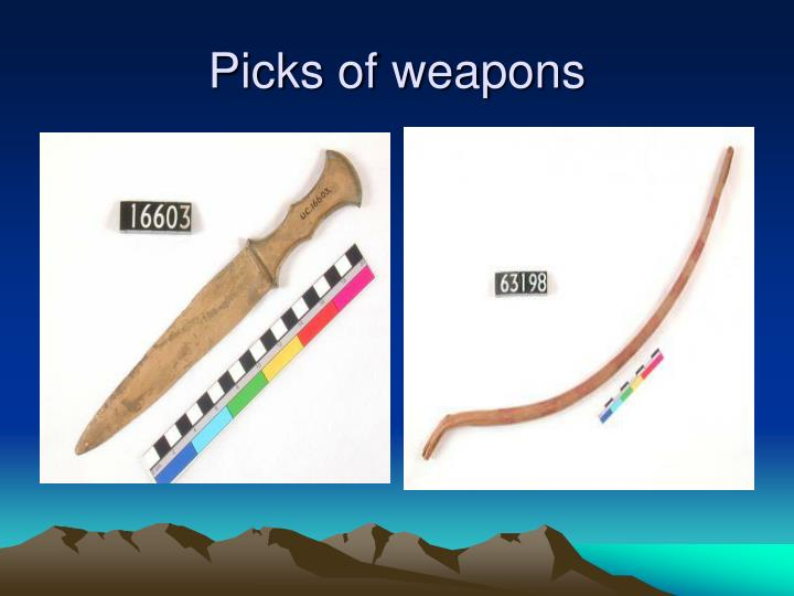 Picks of weapons
