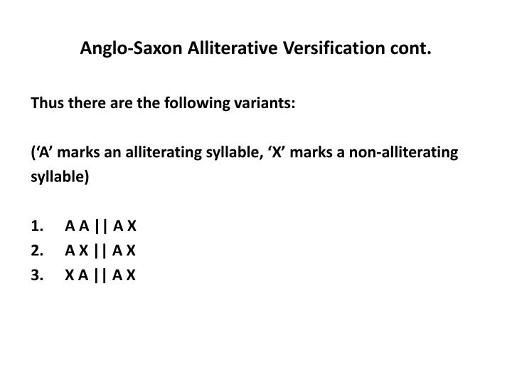 Anglo-Saxon Alliterative Versification cont.